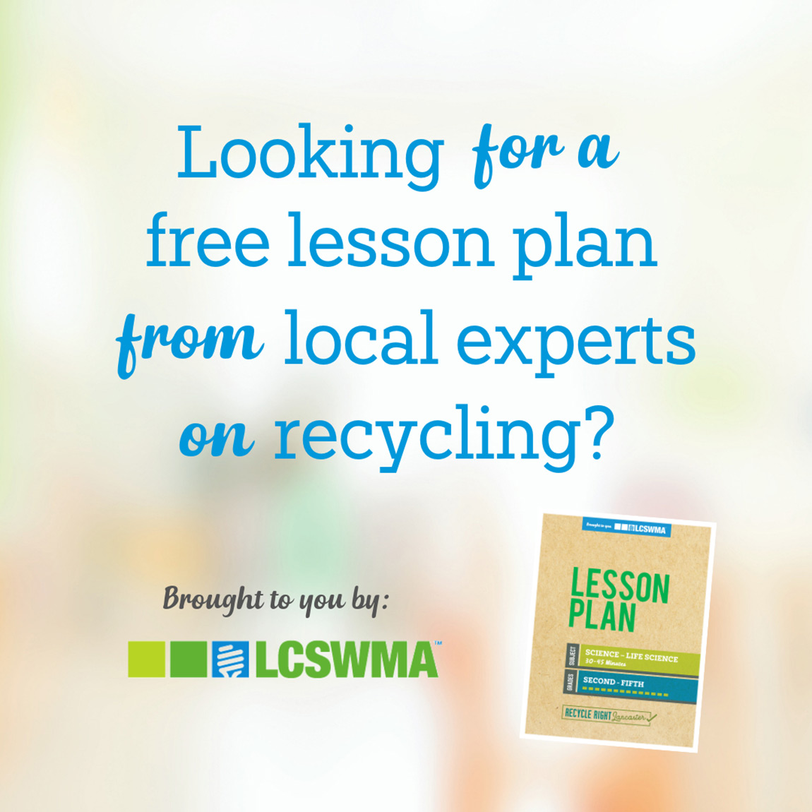 """A graphic that says """"Looking for a free lesson plan from local experts on recycling?"""""""